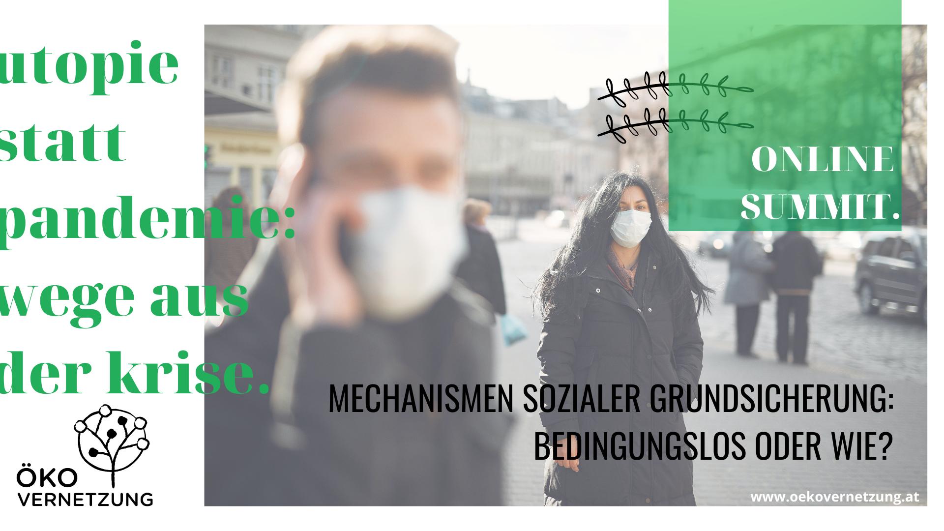 ONLINE SUMMIT 2021 – 1: Mechanismen sozialer Grundsicherung: Bedingungslos oder Wie?