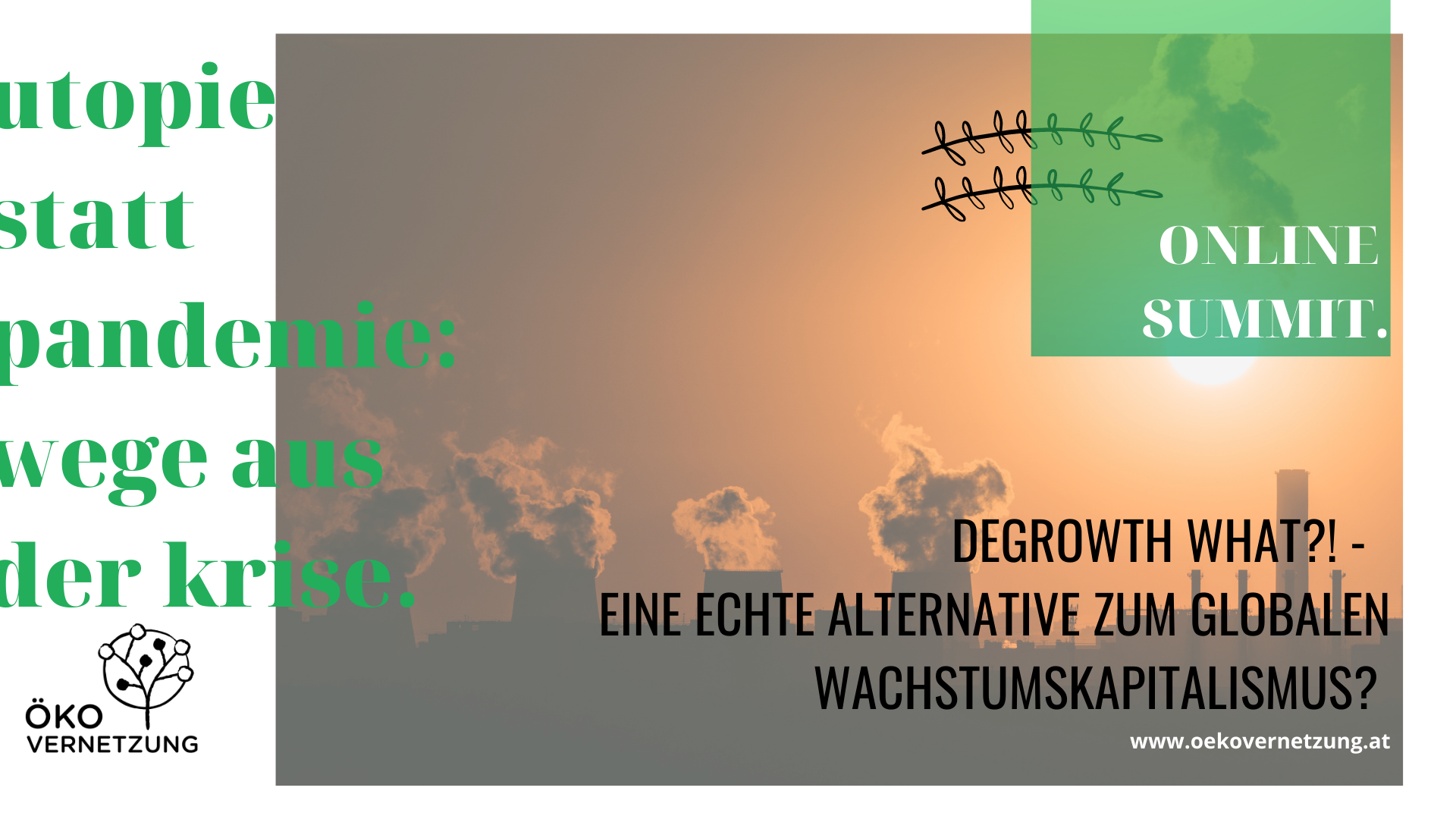 ONLINE SUMMIT 2021 – 2: DEGROWTH WHAT?! – Alternativen zum Kapitalismus?